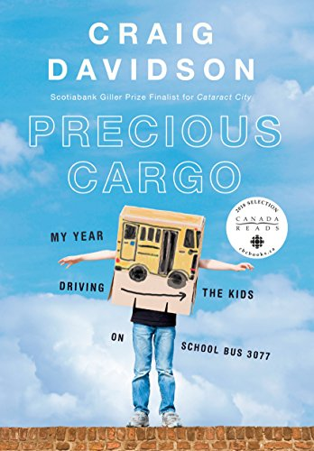 Precious Cargo: My Year of Driving the Kids on School Bus 3077