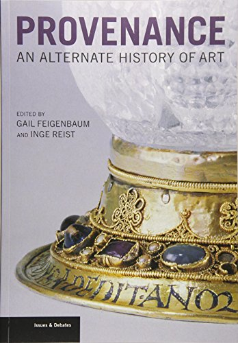 Provenance - An Alternate History of Art: An Alternative History of Art (Issues & Debates) von Getty Trust Publications
