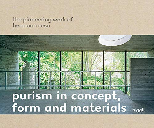Purism in Concept, Form and Materials: The Pioneering Work of Hermann Rosa