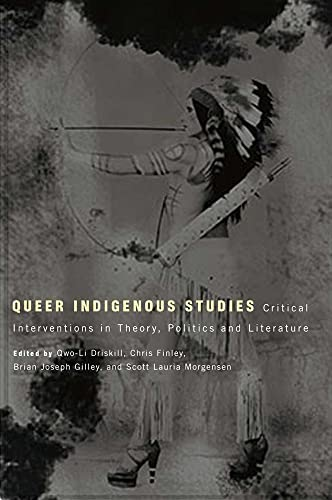 Queer Indigenous Studies: Critical Interventions in Theory, Politics, and Literature (First Peoples)