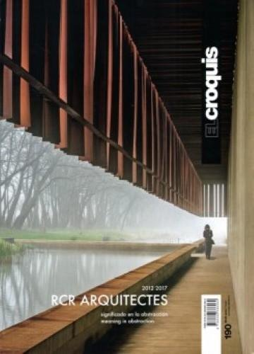 RCR Arquitectes, 2012-2017 : signicado en la abstracción = Meaning in abstraction (EL CROQUIS, Band 190)