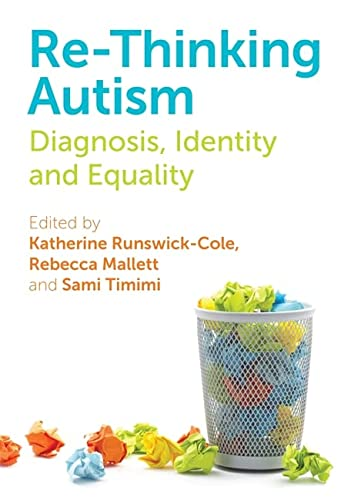 Re-Thinking Autism: Diagnosis, Identity and Equality von Jessica Kingsley Publishers