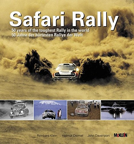 Safari Rally: 50 Jahre, der härtesten Rallye der Welt/50 years of the toughest rally in the world von Klein (Reinhard), Köln