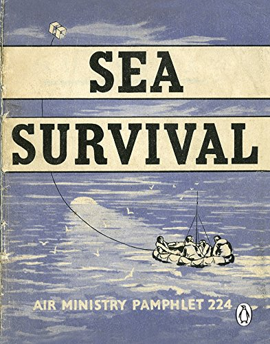 Sea Survival (Air Ministry Survival Guide, Band 4)