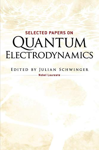 Selected Papers on Quantum Electrodynamics (Dover Books on Physics) von DOVER PUBN INC
