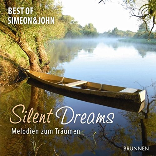 Silent Dreams. CD. . The Best of Simeon and John. Melodien zum Träumen (Brunnen-Music)