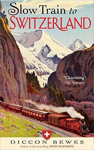 Slow Train to Switzerland von Hodder - Stoughton General Division