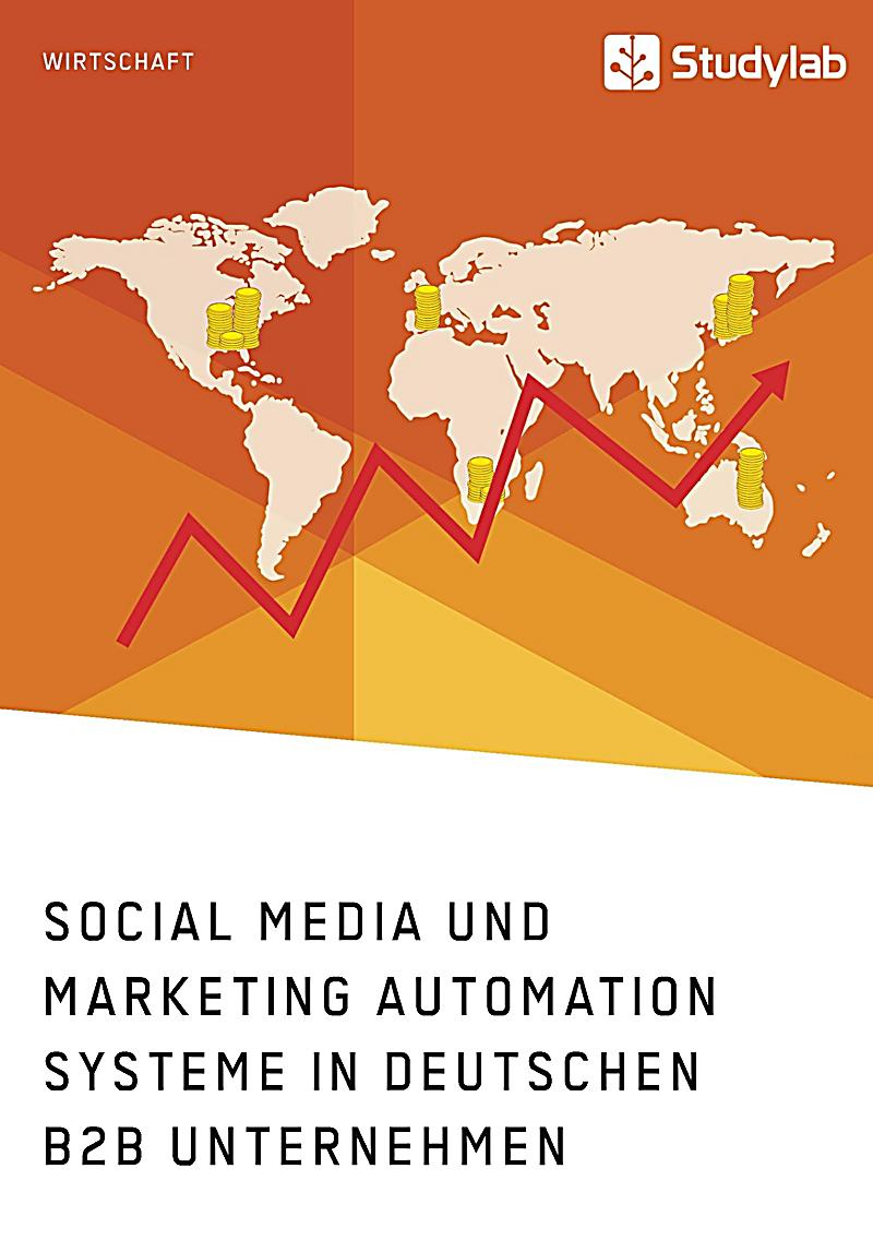 Social Media und Marketing Automation Systeme in deutschen B2B Unternehmen