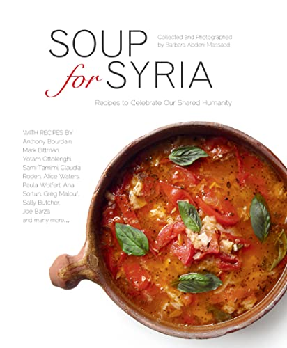 Soup for Syria: Recipes to Celebrate Our Shared Humanity von Interlink Publishing Group, Inc