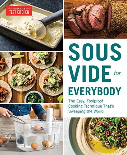 Sous Vide for Everybody: The Easy, Foolproof Cooking Technique That's Sweeping the World (Americas Test Kitchen) von America's Test Kitchen