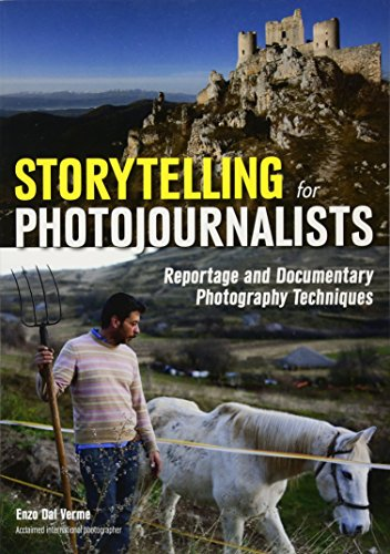 Storytelling for Photojournalists: Reportage and Documentary Photography Techniques von Amherst Media