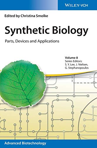 Synthetic Biology: Parts, Devices and Applications (Advanced Biotechnology, Band 8) von Wiley VCH Verlag GmbH