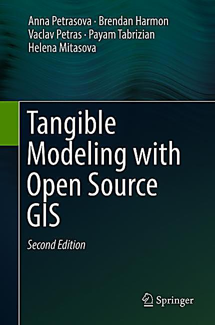Tangible Modeling with Open Source GIS