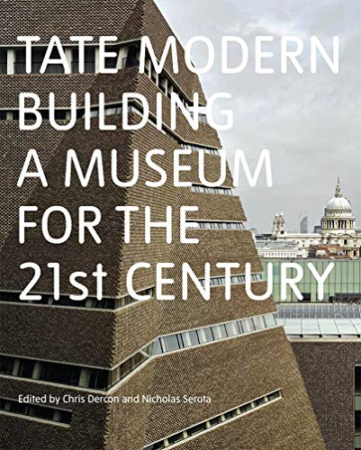 Tate Modern: Building a Museum for the C21st von Tate Publishing