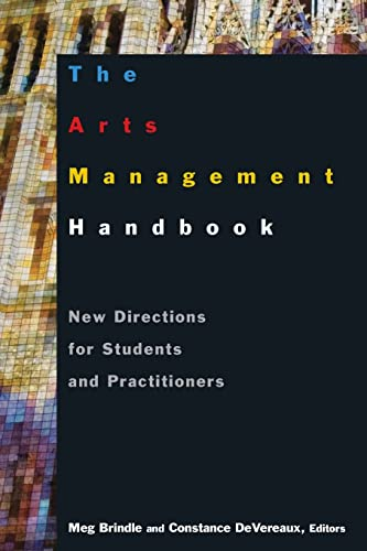 The Arts Management Handbook: New Directions for Students and Practitioners: New Directions for Students and Practitioners: New Directions for Students and Practitioners von Routledge