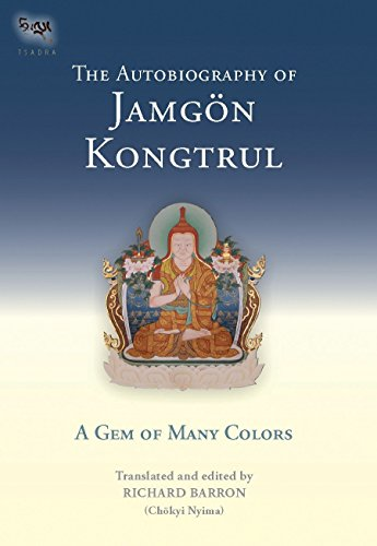 The Autobiography Of Jamgon Kongtrul: A Gem Of Many Colors: A Gem of Many Colours (Tsadra, Band 3)