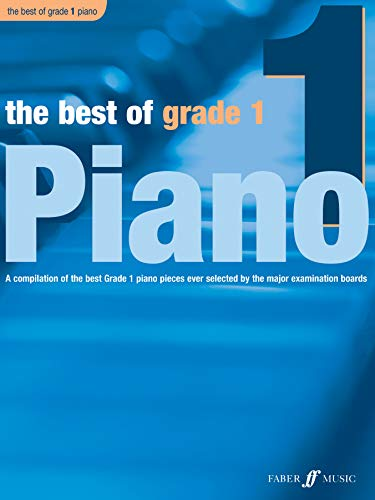 The Best of Grade 1 Piano: (Piano): A Compilation of the Best Grade 1 Piano Pieces Ever Selected by the Major Examination Boards (Best of Grade Series) von Faber Music