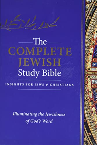 The Complete Jewish Study Bible: Illuminating the Jewishness of God's Word