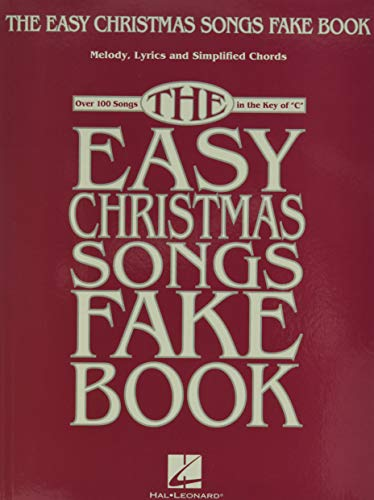 The Easy Christmas Songs Fake Book: 100 Songs in the Key of C von HAL LEONARD PUB CO