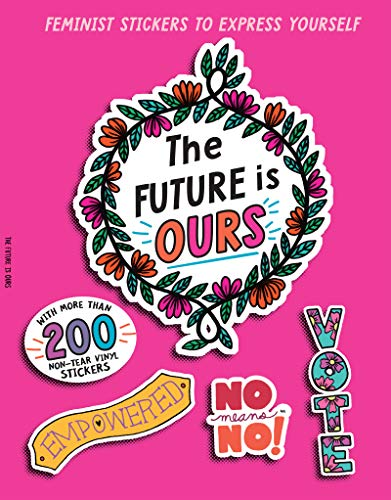 The Future is Ours: Feminist Stickers to Express Yourself (Sticker Power) von Workman Publishing