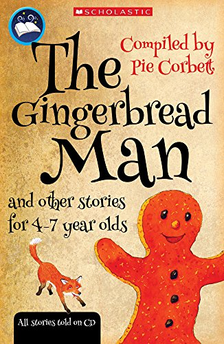 The Gingerbread Man and other stories for 4 to 7 year olds (Pie Corbett's Storyteller)