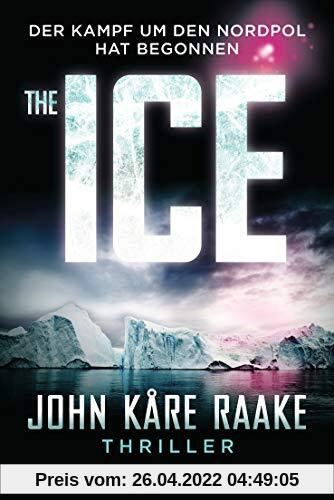 The Ice: Der Kampf um den Nordpol hat begonnen - Thriller