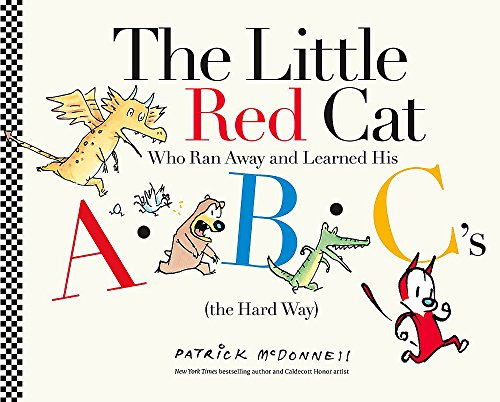 The Little Red Cat Who Ran Away and Learned His ABC's (the Hard Way) von LITTLE BROWN & CO