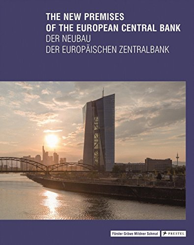 The New Premises of the European Central Bank - Der Neubau der Europäischen Zentralbank von Prestel Publishing