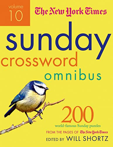 The New York Times Sunday Crossword Omnibus Volume 10: 200 World-Famous Sunday Puzzles from the Pages of the New York Times (New York Times Sunday Crosswords Omnibus) von St. Martin's Griffin