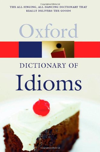 The Oxford Dictionary of Idioms (Oxford Paperbacks) von Oxford University Press