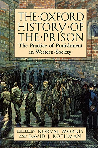 The Oxford History of the Prison: The Practice of Punishment in Western Society von Oxford University Press, USA