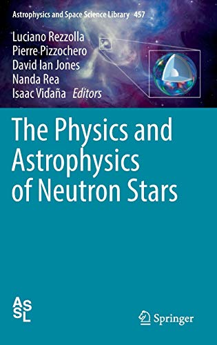 The Physics and Astrophysics of Neutron Stars (Astrophysics and Space Science Library, Band 457) von Springer, Berlin; Springer International Publishing