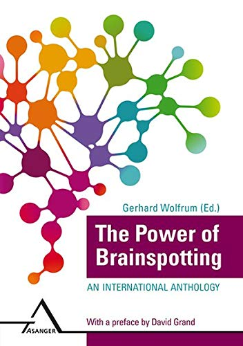 The Power of Brainspotting: An international Anthology von Asanger Verlag GmbH