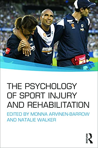 The Psychology of Sport Injury and Rehabilitation von Routledge