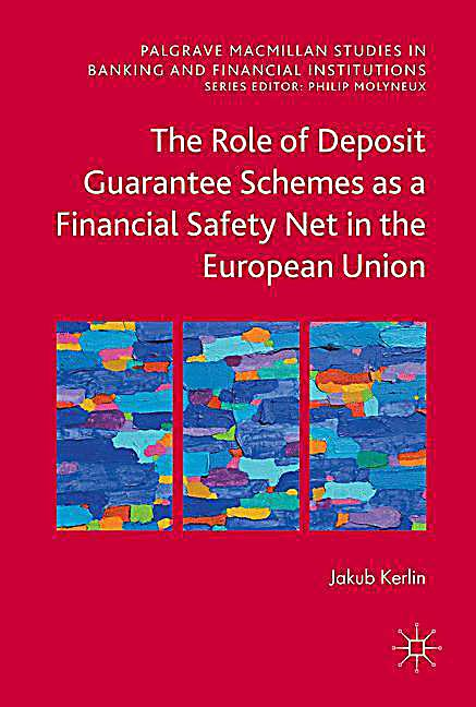 The Role of Deposit Guarantee Schemes as a Financial Safety Net in the European Union