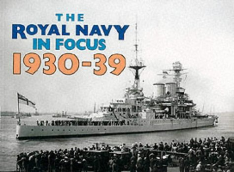 The Royal Navy in Focus 1930-39 von Maritime Books
