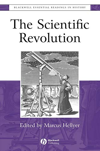 The Scientific Revolution: The Essential Readings (Blackwell Essential Readings in History) von WB