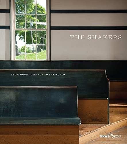 The Shakers: From Mount Lebanon to the World von Skira Rizzoli