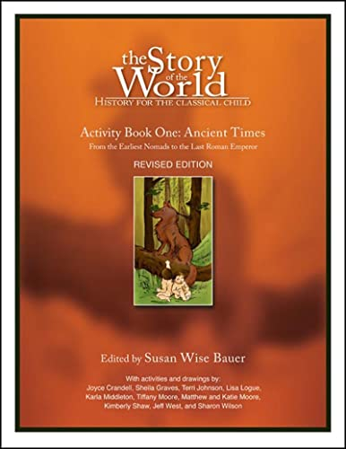 Bauer, S: History for the Classical Child: Ancient Times A - (Story of the World)