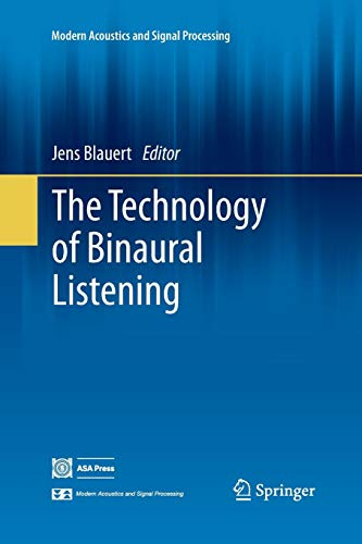 The Technology of Binaural Listening (Modern Acoustics and Signal Processing) von Springer
