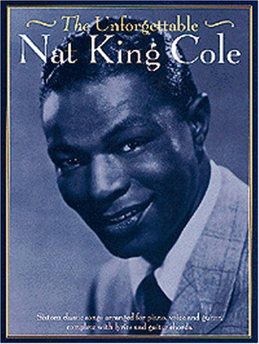 The Unforgettable Nat King Cole: Noten für Gesang, Klavier (Gitarre)
