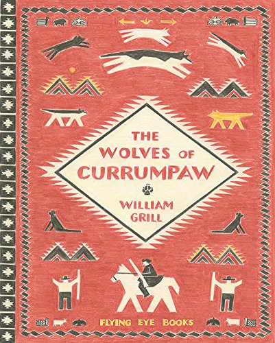 The Wolves of Currumpaw von Flying Eye Books