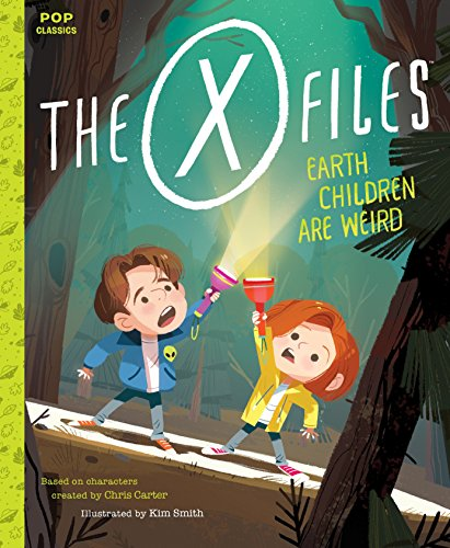 The X-Files: Earth Children Are Weird: A Picture Book (Pop Classics, Band 2) von Quirk Books