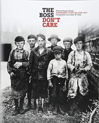 """The boss don't care"". Kinderarbeit in den USA 1908-1917: Fotografien von Lewis W. Hine von Emons Verlag"