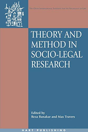 Theory and Method in Socio-legal Research (Oñati International Law and Society, Band 14) von Hart Publishing