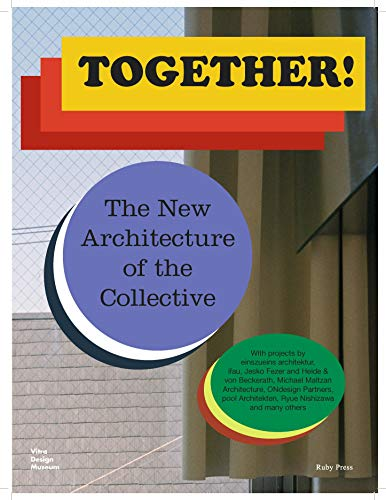 Together!: The New Architecture of the Collective von Vitra Design Museum