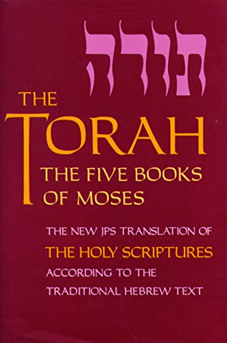The Torah: The Five Books of Moses, the New Translation of the Holy Scriptures According to the Traditional Hebrew Text von Jewish Publication Society