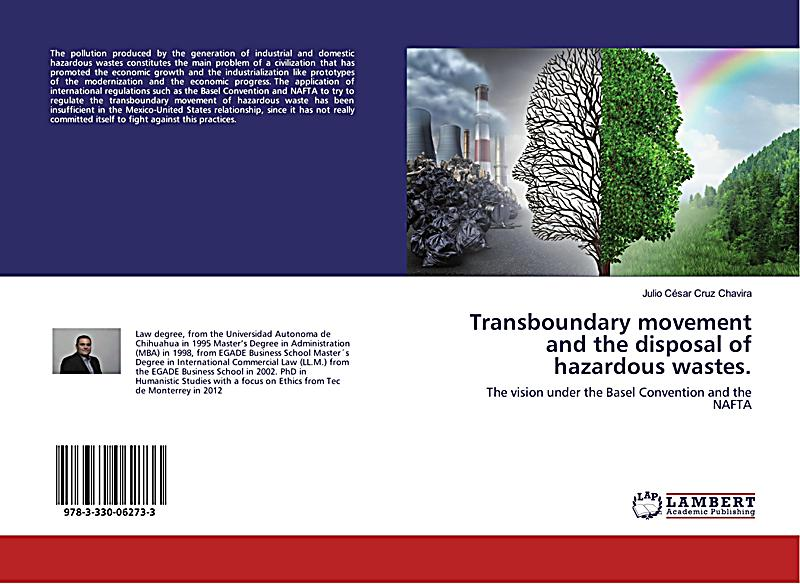 Transboundary movement and the disposal of hazardous wastes.