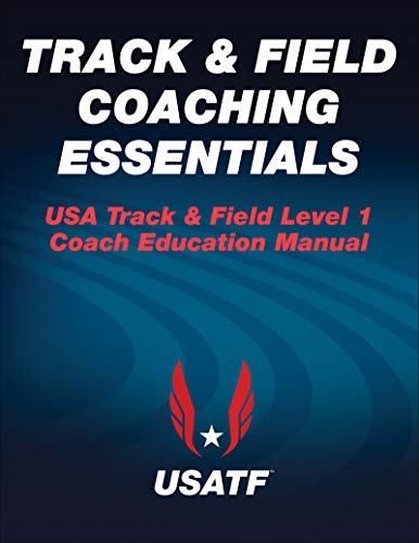 USA Track & Field Coaching Essentials: Level 1 - Coach Education Manual