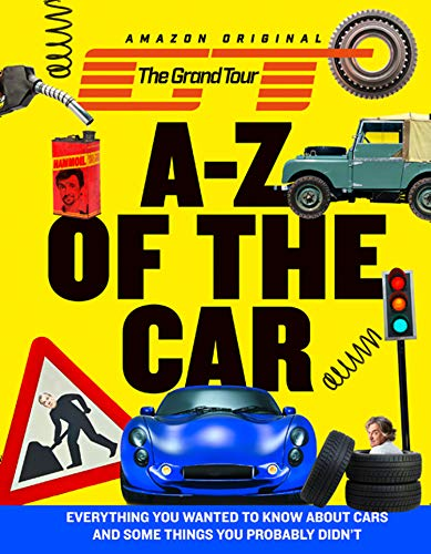 Grand Tour A-Z of the Car: Everything You Wanted to Know About Cars and Some Things You Probably Didn'T von HarperCollins Publishers